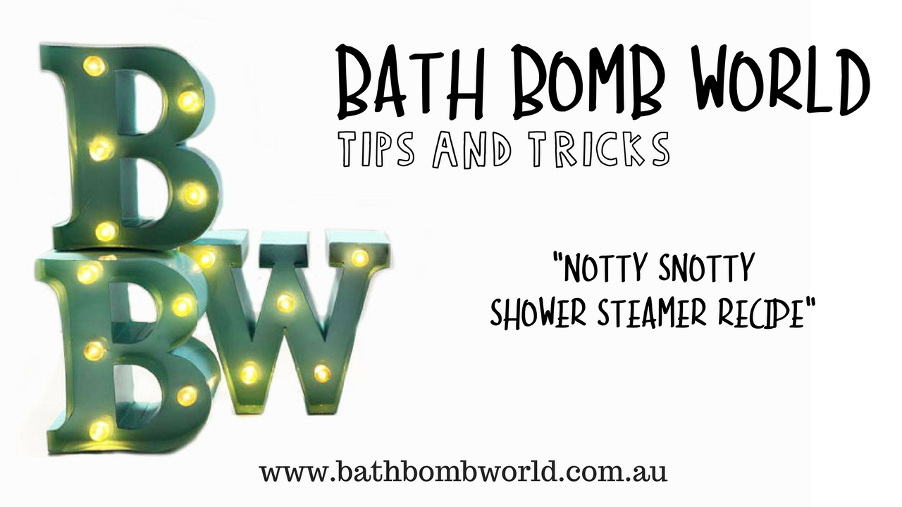 Notty Snotty Shower Steamer Recipe